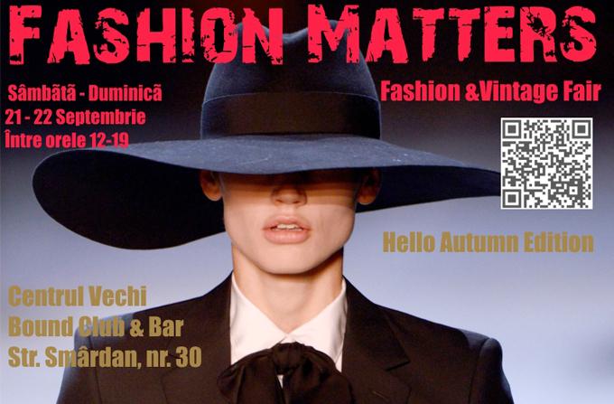 Fashion Matters Fair – Hello Autumn Edition @ 21-22 septembrie