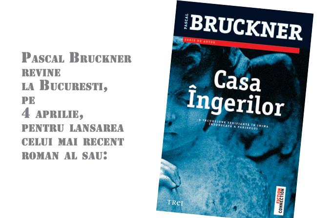 PASCAL BRUCKNER lanseaza 'Casa Ingerilor' la Bucuresti